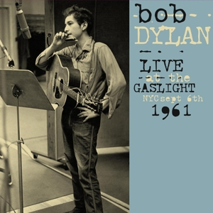 DYLAN, BOB - LIVE AT THE GASLIGHT, NYC, SEPTEMBE 123632