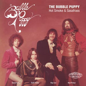 BUBBLE PUPPY, THE - HOT SMOKE AND SASAFRASS 123936