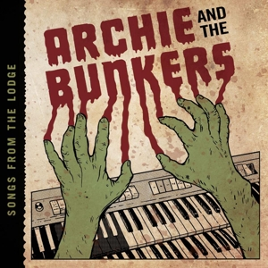 ARCHIE AND THE BUNKERS - SONGS FROM THE LODGE 125032