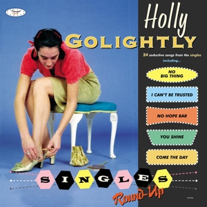 GOLIGHTLY, HOLLY - SINGLES ROUND-UP 125233