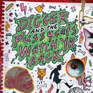 DIGGER AND THE PUSSYCATS - WATCH YR BACK 126085