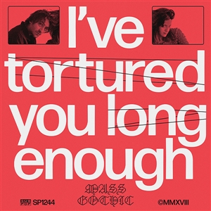 MASS GOTHIC - I'VE TORTURED YOU LONG ENOUGH 126097