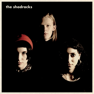SHADRACKS, THE - THE SHADRACKS 126120