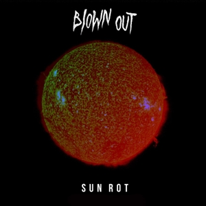 BLOWN OUT - SUN ROT 126415