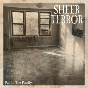 SHEER TERROR - PALL IN THE FAMILY 126470