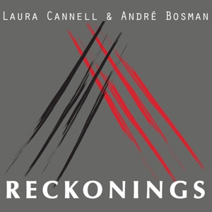 CANNELL, LAUR & BOSMAN, ANDRE - RECKONINGS 127159