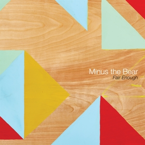 MINUS THE BEAR - FAIR ENOUGH 128276