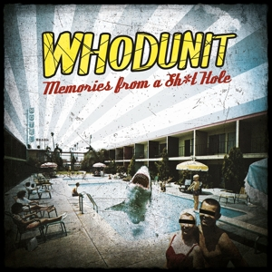 WHODUNIT - MEMORIES FROM A SH*T HOLE 129155