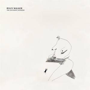 WALKER, RYLEY - THE LILLYWHITE SESSIONS 129180