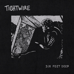 TIGHTWIRE - SIX FEET DEEP 129502
