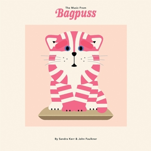 KERR, SANDRA & FAULKNER, JOHN - THE MUSIC FROM BAGPUSS 129546