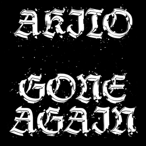 AKITO - GONE AGAIN 129772