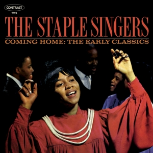 STAPLE SINGERS, THE - COMING HOME: THE EARLY CLASSICS 129776