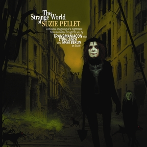 TRANSMANIACON FEAT LYDIA LUNCH AND MAYA BERLIN - THE STRANGE WORLD OF SUZIE PELLET 129788