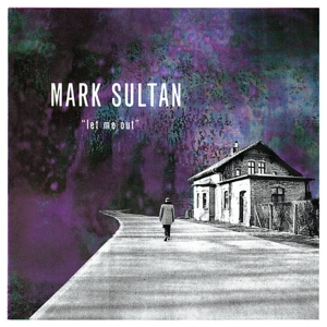 SULTAN, MARK - LET ME OUT 129797