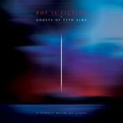 BOY IS FICTION + GHOSTS OF TYTO ALBA - A SINGLE BEAM OF LIGHT 129886