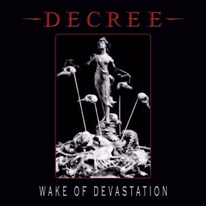 DECREE - WAKE OF DEVASTATION (WHITE VINYL) 130185