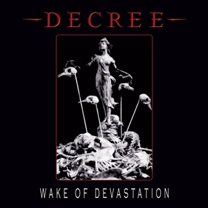 DECREE - WAKE OF DEVASTATION 130220