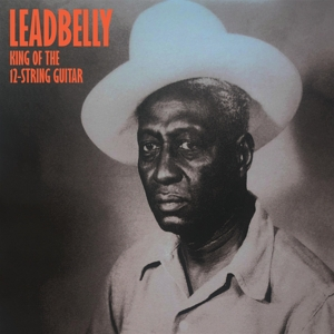 LEADBELLY - KING OF THE 12-STRING GUITAR 130721
