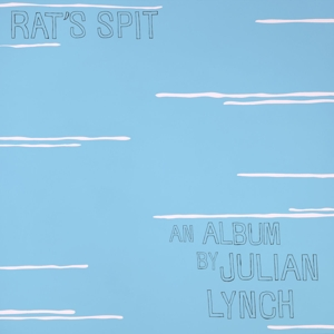 LYNCH, JULIAN - RAT'S SPIT 130730