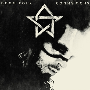 OCHS, CONNY - DOOM FOLK 130949