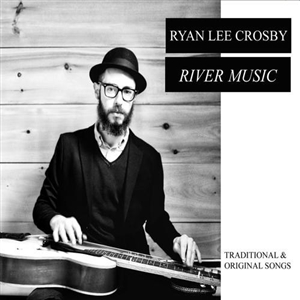 CROSBY, RYAN LEE - RIVER MUSIC 131274