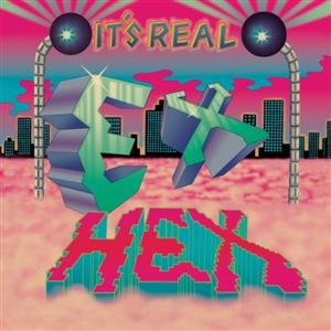 EX HEX - IT'S REAL 131912