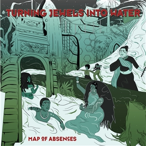 TURNING JEWELS INTO WATER - MAP OF ABSENCES 131963