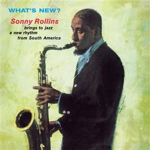 ROLLINS, SONNY - WHAT'S NEW? 132174