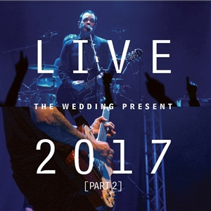 WEDDING PRESENT, THE - LIVE 2017 (PART 2) 132179