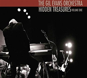 GIL EVANS ORCHESTRA, THE - HIDDEN TREASURES VOLUME ONE: MONDAY NIGHTS 133341
