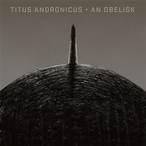 TITUS ANDRONICUS - AN OBELISK 133401