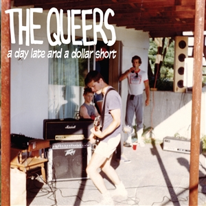 QUEERS, THE - A DAY LATE AND A DOLLAR SHORT 133488
