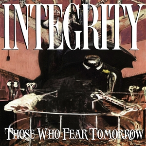 INTEGRITY - THOSE WHOE FEAR TOMORROW (CLEAR RED VINYL) 133975