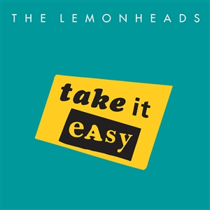 LEMONHEADS, THE - TAKE IT EASY 133995