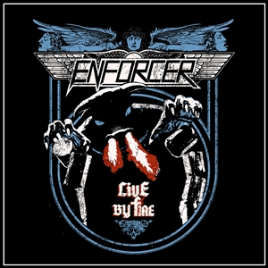 ENFORCER - LIVE BY FIRE 134018