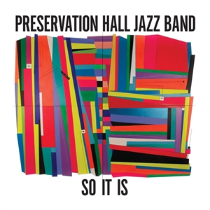 PRESERVATION HALL JAZZ BAND - SO IT IS 134177