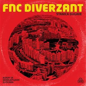 FNC DIVERZANT - STANICA DUGAVE (LIMITED RED VINYL) 134381