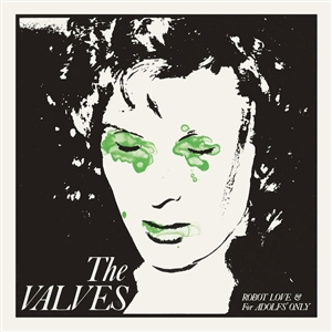 VALVES, THE - ROBOT LOVE / FOR ADOLFS' ONLY 134654