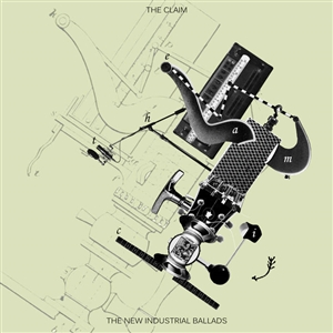 CLAIM, THE - THE NEW INDUSTRIAL BALLADS 134657