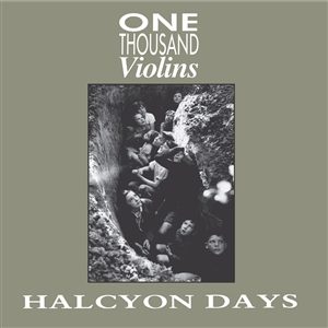 ONE THOUSAND VIOLINS - HALCYON DAYS / LIKE 1000 VIOLINS 134882