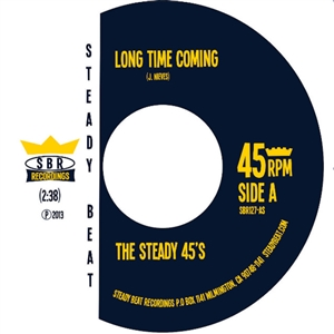 STEADY 45'S, THE - LONG TIME COMING 134942
