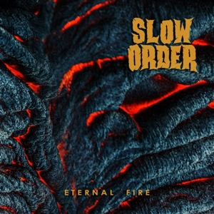SLOW ORDER - ETERNAL FIRE 135111