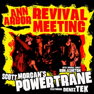 SCOTT MORGAN'S POWERTRANE WITH DENIZ TEK & RON ASHETON - ANN ARBOUR REVIVAL MEETING 135375