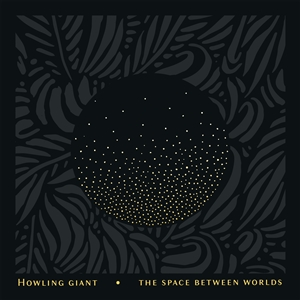 HOWLING GIANT - THE SPACE BETWEEN WORLDS 135410