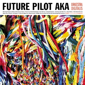 FUTURE PILOT AKA - ORKESTRA DIGITALIS 135768