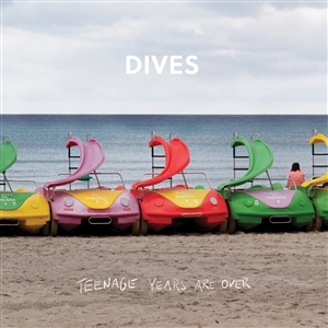 DIVES - TEENAGE YEARS ARE OVER 136781