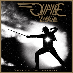 QUAYDE LAHÜE - LOVE OUT OF DARKNESS 136853