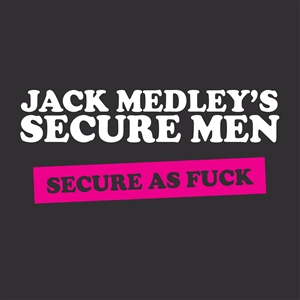 JACK MEDLEY'S SECURE MEN - SECURE AS FUCK 136986