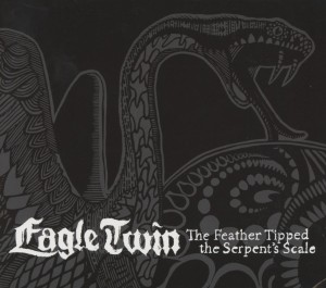 EAGLE TWIN - THE FEATHER TIPPED THE SERPENT'S SCALE 140209